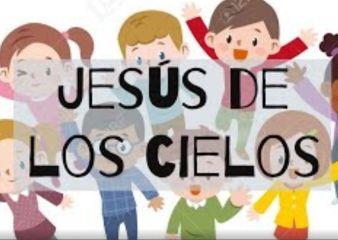 Jesús de los cielos. Canción para los niños.
